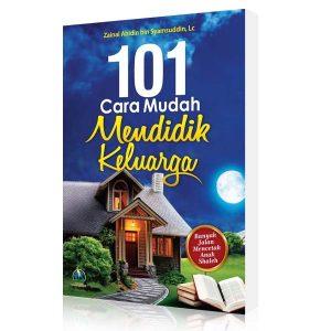 101 Cara Mudah Mendidik Keluarga