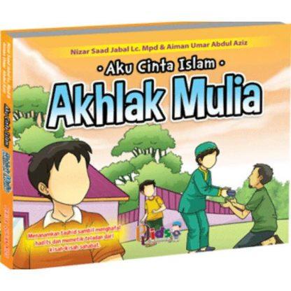 Aku Cinta Islam_Akhlak Mulia (Hardcover Full Colour)