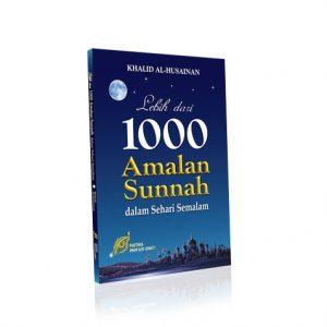 Lebih Dari 1000 Amalan Sunnah Dalam Sehari Semalam