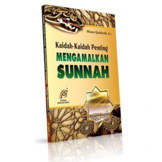 Kaidah-Kaidah Penting Mengamalkan Sunnah