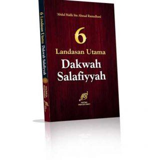 6 Landasan Utama Dakwah Salafiyyah