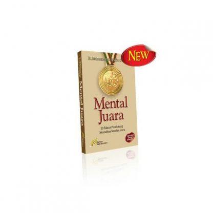Mental Juara (50 Faktor Pendukung Mentalitas Muslim Juara)