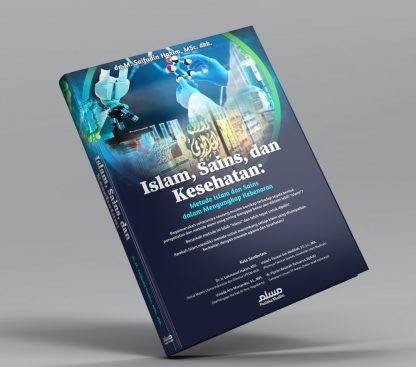 Islam, Sains Dan Kesehatan: Metode Islam Dan Sains Dalam Mengungkap Kebenaran