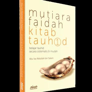 Islam: Mutiara Faidah Kitab Tauhid (Edisi Revisi + Cover Baru)