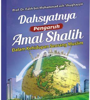 Dahsyatnya Pengaruh Amal Salih (Darul Haq)
