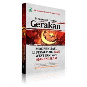Mengupas Gerakan Modernisasi Liberalisme Dan Westernisasi Ajaran Islam